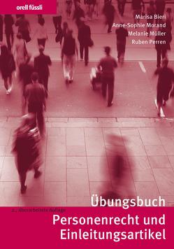 Übungsbuch Personenrecht und Einleitungsartikel von Bieri,  Marisa, Morand,  Anne-Sophie, Müller,  Melanie, Perren,  Ruben