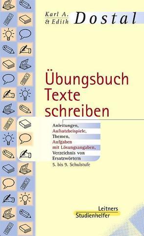 Übungsbuch Texte schreiben von Dostal,  Edith, Dostal,  Karl A