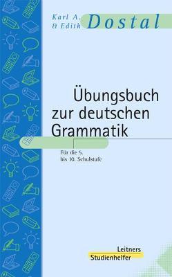 Übungsbuch zur deutschen Grammatik von Dostal,  Edith, Dostal,  Karl A