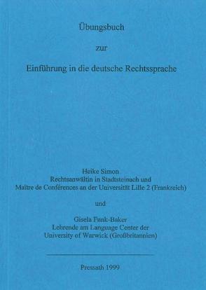 Übungsbuch zur Einführung in die deutsche Rechtssprache von Funk-Baker,  Gisela, Simon,  Heike