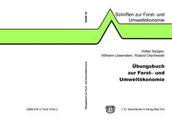 Übungsbuch zur Forst- und Umweltökonomie von Bergen,  Volker, Löwenstein,  Wilhelm, Olschewski,  Roland