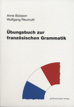 Übungsbuch zur französischen Grammatik von Boisson,  Anne, Reumuth,  Wolfgang