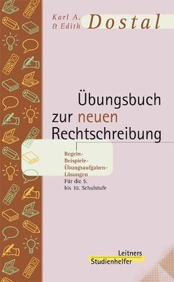 Übungsbuch zur neuen Rechtschreibung von Dostal,  Edith, Dostal,  Karl A