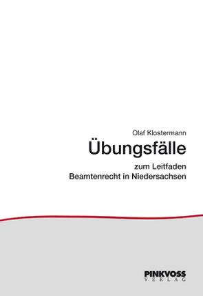 """Übungsfälle zu """"Beamtenrecht in Niedersachsen"""" von Klostermann,  Olaf"""