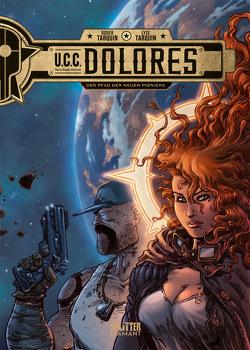 UCC Dolores. Band 1 (Splitter Diamant Vorzugsausgabe) von Tarquin,  Didier, Tarquin,  Lyse