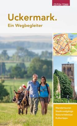 Uckermark. Ein Wegbegleiter von Dannenbaum,  Marc, Nölte,  Joachim