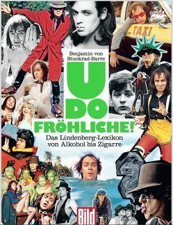 Udo Fröhliche! von von Stuckrad-Barre,  Benjamin