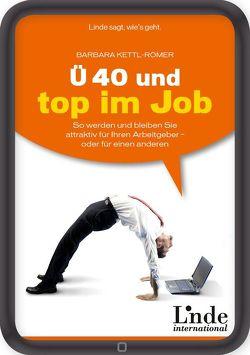 Ü 40 und top im Job von Kettl-Römer,  Barbara