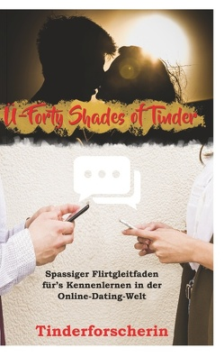 Ü-Forty Shades of Tinder von Tinderforscherin,  Die