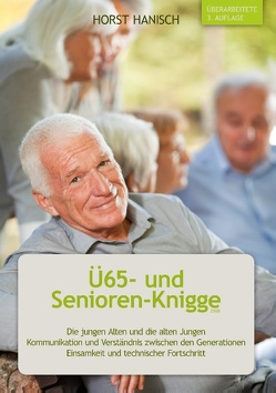 Ü65- und Senioren-Knigge 2100 von Hanisch,  Horst