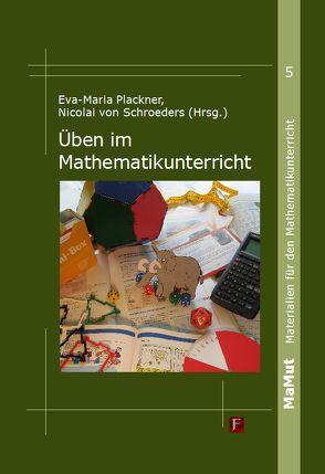 Üben im Mathematikunterricht von Plackner,  Eva-Maria