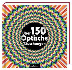 Über 150 optische Täuschungen von Sarcone,  Gianni A., Waeber,  Marie-Jo