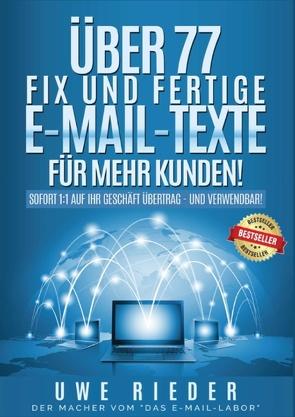 Über 77 fix und fertige E-Mail-Texte für mehr Kunden! von Rieder,  Uwe