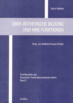 Über Ästhetische Bildung und ihre Funktionen von Höppner,  Christian, Krause-Pichler,  Adelheid, Mählert,  Ulrich, Romain,  Lothar