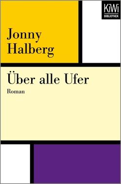 Über alle Ufer von Haefs,  Gabriele, Halberg,  Jonny
