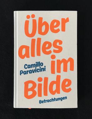 Über alles im Bilde von Bündner Kunstmuseum,  Chur, Fiedler,  Stefan, Paravicini,  Camillo