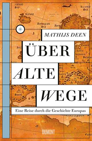 Über alte Wege von Deen,  Mathijs, Ecke,  Andreas