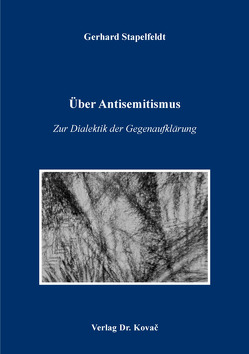 Über Antisemitismus – Zur Dialektik der Gegenaufklärung von Stapelfeldt,  Gerhard