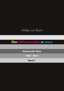 Über ARTverwandtes et cetera Band 7 von Bonin,  Wibke von