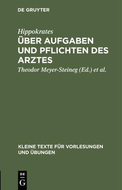 Über Aufgaben und Pflichten des Arztes von Hippokrates, Meyer-Steineg,  Theodor, Schonack,  Wilhelm