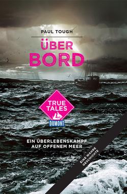 Über Bord (DuMont True Tales ) von Tough,  Paul