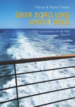 Über Bord und unter Deck von Theisen,  Manuel und René