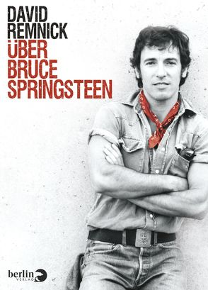 Über Bruce Springsteen von Remnick,  David, Schönfeld,  Eike
