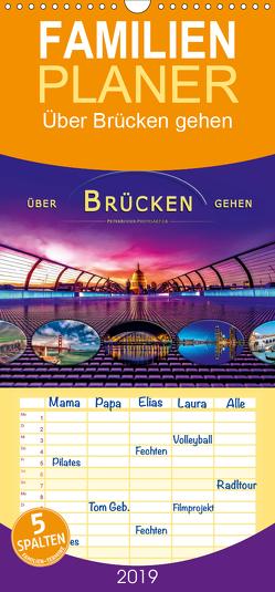 Über Brücken gehen – Familienplaner hoch (Wandkalender 2019 , 21 cm x 45 cm, hoch) von Roder,  Peter