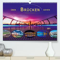 Über Brücken gehen (Premium, hochwertiger DIN A2 Wandkalender 2021, Kunstdruck in Hochglanz) von Roder,  Peter