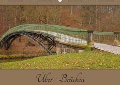 Über – Brücken (Wandkalender 2019 DIN A2 quer) von Flori0