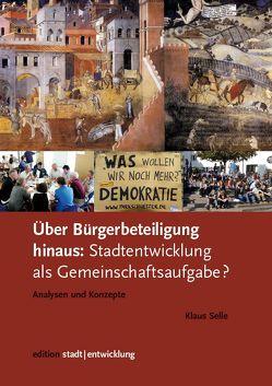 Über Bürgerbeteiligung hinaus von Selle,  Klaus