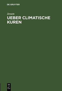 Ueber climatische Kuren von Jessen