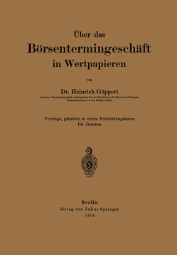 Über das Börsentermingeschäft in Wertpapieren von Göppert,  Heinrich
