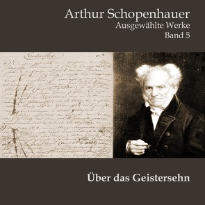 Über das Geistersehen von Henning,  Andreas, Kohfeldt,  Christian, Schopenhauer,  Arthur