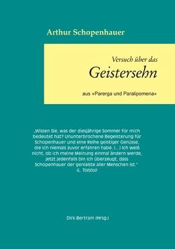 Über das Geistersehen von Bertram,  Dirk, Schopenhauer,  Arthur