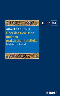 Über das Gewissen und den praktischen Intellekt von Albert der Große, Anzulewicz,  Henryk, Anzulewicz,  Philipp Andreas C.