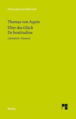 Über das Glück. De beatitudine von Brachtendorf,  Johannes, Thomas von Aquin