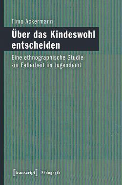 Über das Kindeswohl entscheiden von Ackermann,  Timo