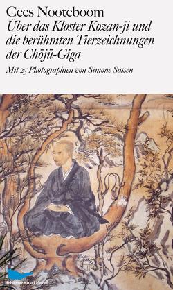 Über das Kloster Kozan-ji und die berühmten Tierzeichnungen der Choju-Giga von Nooteboom,  Cees, Sassen,  Simone