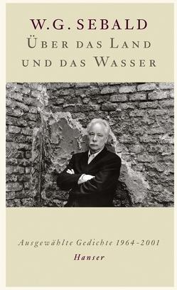 Über das Land und das Wasser von Meyer,  Sven, Sebald,  W.G.