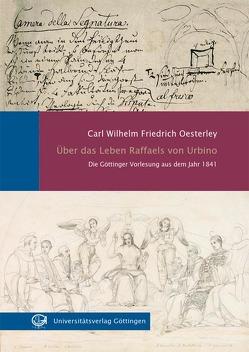 Über das Leben Raffaels von Urbino von Mikolajczak,  Katja, Oesterley,  Carl Wilhelm Friedrich, Thimann,  Michael