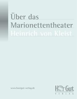 Über das Marionettentheater von Kleist,  Heinrich von