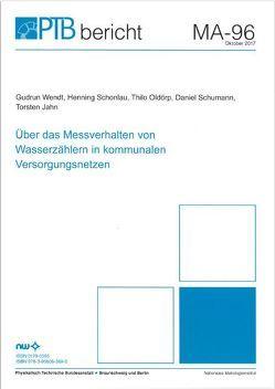 Über das Messverhalten von Wasserzählern in kommunalen Versorgungsnetzen von Jahn,  Torsten, Oldörp,  Thilo, Schonlau,  Henning, Schumann,  Thilo, Wendt,  Gudrun