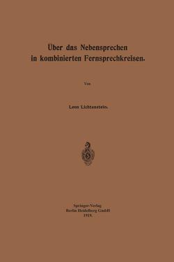 Über das Nebensprechen in kombinierten Fernsprechkreisen von Lichtenstein,  Leon