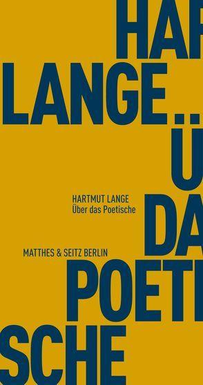 Über das Poetische von Lange,  Hartmut
