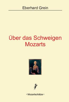 Über das Schweigen Mozarts von Grein,  Eberhard