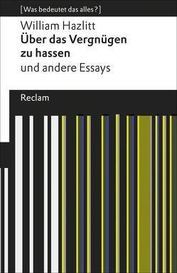Über das Vergnügen zu hassen und andere Essays von Hanowell,  Holger, Hazlitt,  William