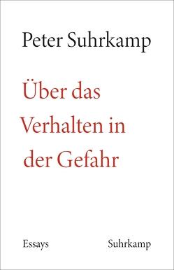 Über das Verhalten in der Gefahr von Fellinger,  Raimund, Landgrebe,  Jonathan, Suhrkamp,  Peter