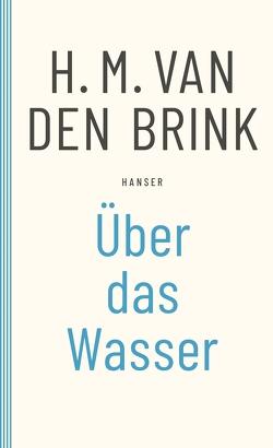 Über das Wasser von Beuningen,  Helga van, van den Brink,  H.M.