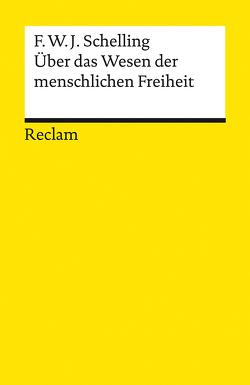 Über das Wesen der menschlichen Freiheit von Fuhrmans,  Horst, Schelling,  Friedrich Wilhelm Joseph, Wetz,  Franz Josef